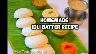 How to make Idli Batter / Idli batter recipe to make soft idli, crispy dosa / Tasty Appetite