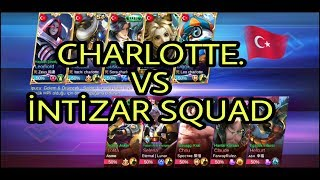 CHARLOTTE. VS İNTİZAR SQUAD | MOBİLE LEGENDS BANG BANG