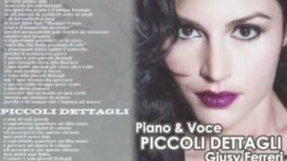 Piccoli Dettagli -Giusy Ferreri- Piano & Voce