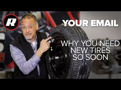 Your Email: Why do cars need new tires so soon?   Cooley On Cars