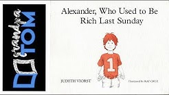 Alexander, Who used to be rich last Sunday read by Grandpa Tom