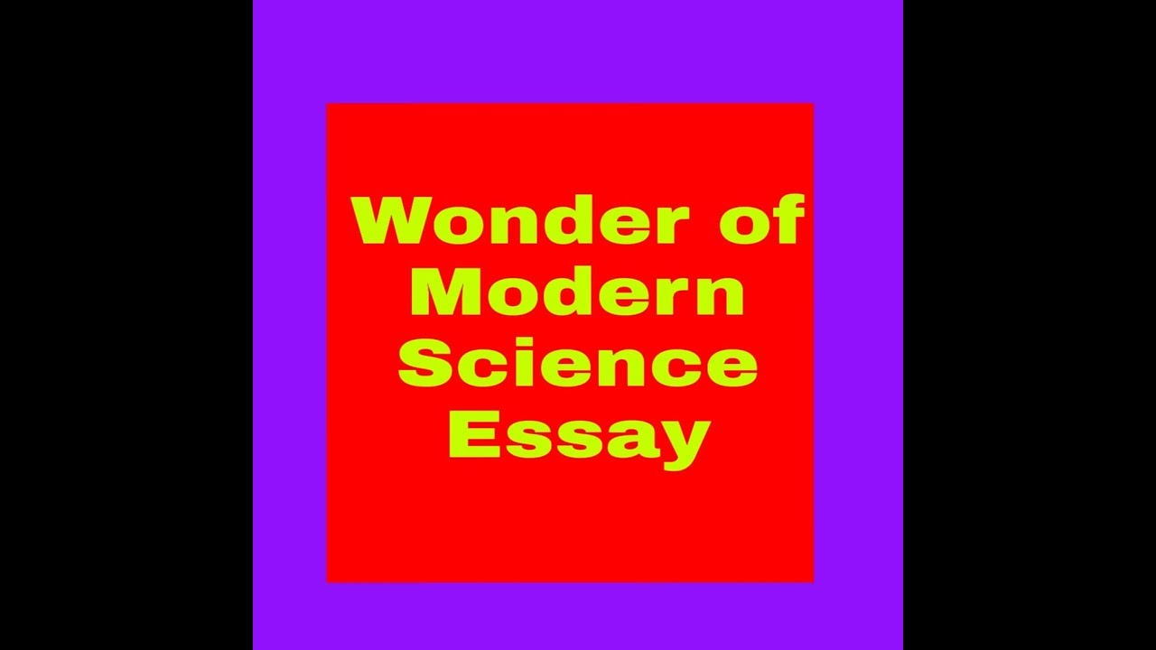 wonder of science essay for std   youtube wonder of science essay for std