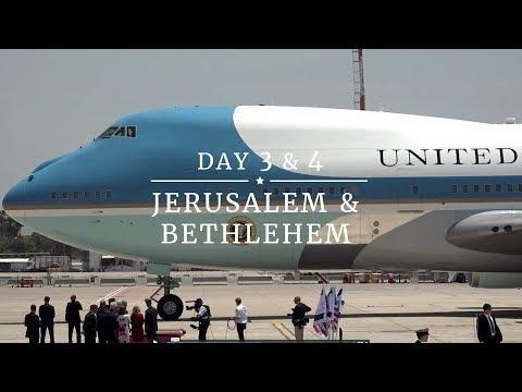President Trump's Trip Abroad:  Jerusalem & Bethlehem