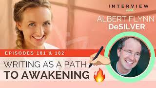 Ep 181 & 182 Sivana Podcast: Writing as a Path to Awakening Conversation w/ Albert Flynn DeSilver