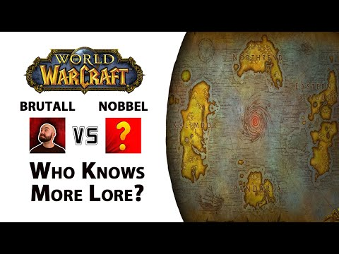 WoW: Brutall vs. Nobbel - Who Knows More Lore?