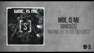 Woe, Is Me - Nothing Left To Lose (Acoustic)