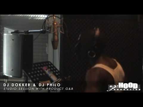Dj Dokker & Dj Philo ft Product G & B STUDIOSESSION!!!