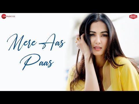 Mere Aas Paas - Sonal Chauhan | Yasser Desai,Jyotica T | Arghya & Sanjeev | Zee Music Originals