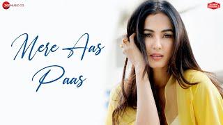 Mere Aas Paas  Sonal Chauhan  Yasser DesaiJyotica T  Arghya amp; Sanjeev  Zee Music Originals