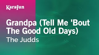 Karaoke Grandpa (Tell Me 'Bout The Good Old Days) - The Judds * Mp3