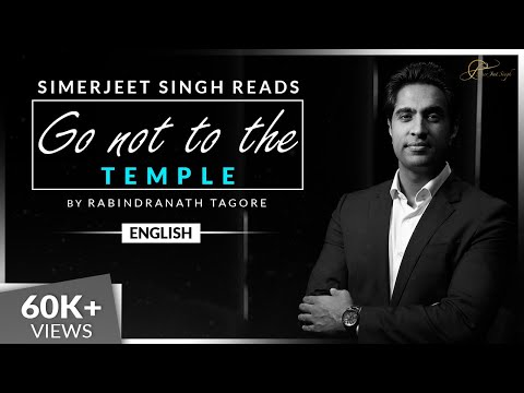 Rabindranath Tagore | Go Not To The Temple | English Inspirational Poetry
