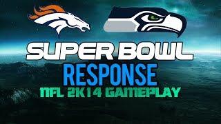 Super Bowl Response - NFL 2K14 Gameplay (Seahawks vs Broncos)