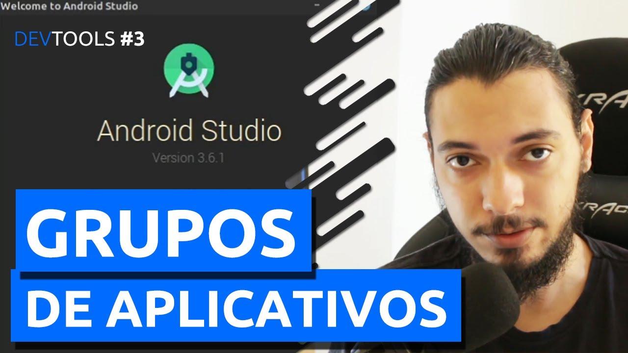 ORGANIZANDO APLICATIVOS NO ANDROID STUDIO - DEV TOOLS #3