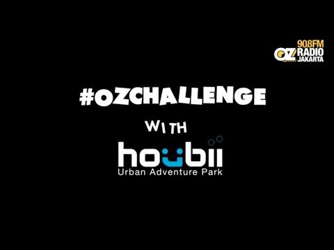 #OZCHALLENGE with HOUBII (Urban Adventure Park) - Jakarta Morning Show vs On The Way