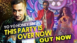This Party Is Over Now Yo Yo Honey Singh | Jackky Bhagnani | Kritika, Mitro | Honey Singh New Song
