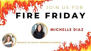 Fire Friday with Michelle Diaz