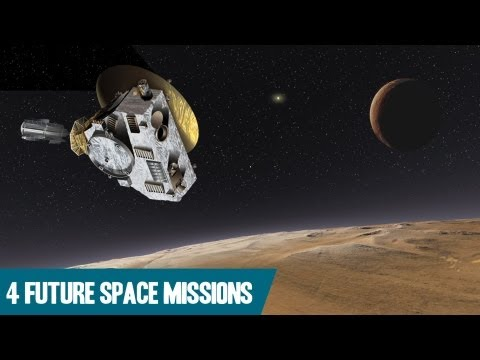 4 Awesome Future Space Missions