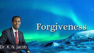 Forgiveness - Dr. K. N. Jacob
