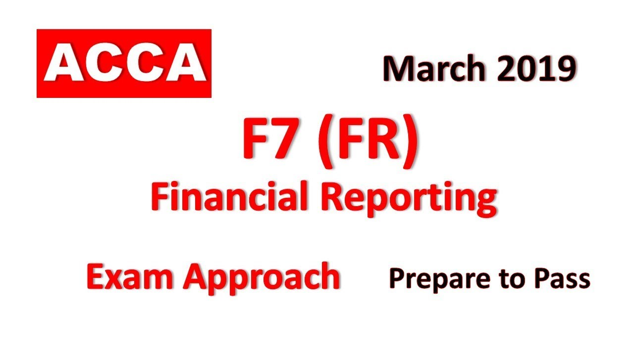 Financial Reporting FR F7 March 2019 Day 4 Practice to Pass ACCA Exam  Approach Webinars