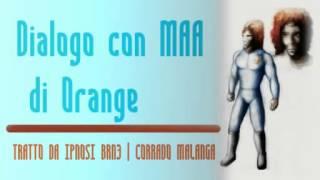 Dialogo con MAA orange  Corrado Malanga