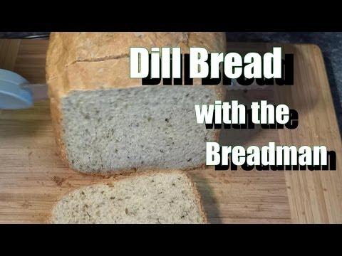 Dill Bread With The Breadman Bread Machine - How To Make / Recipe