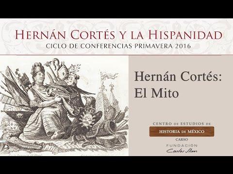 Hernán Cortés: El Mito