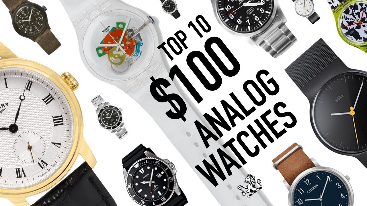 Top 10 Best Value Analog Watches Around 100 With Real Brand History