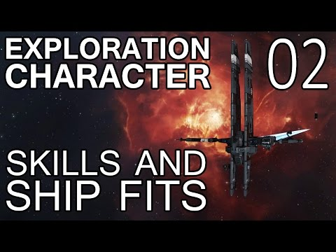 Exploration Character 02 - Skills and Ship Fits (EVE Online)