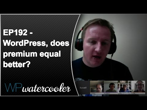 EP192 - WordPress, does premium equal better? - WPwatercoole
