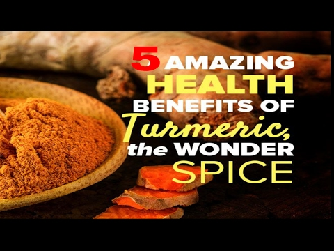 5 Amazing Health Benefits of Turmeric , The Wonder Spice