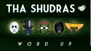 THA SHUDRAS - Word Up