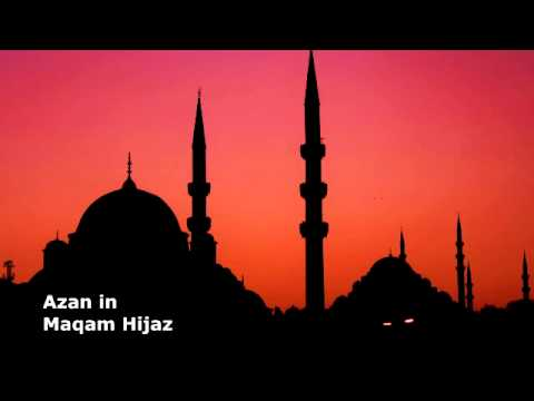 Azan In Maqam Hijaz - أذان مقام الحجاز