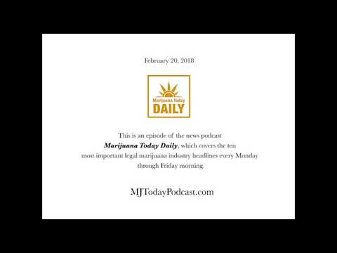 Tuesday, February 20, 2018 Headlines | Marijuana Today Daily News