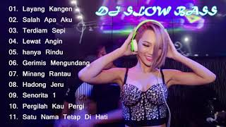 Dj Slow Full Album Full Bass Terbaru - Dj Dangdut Remix Hits Terbaru 2019 Remix