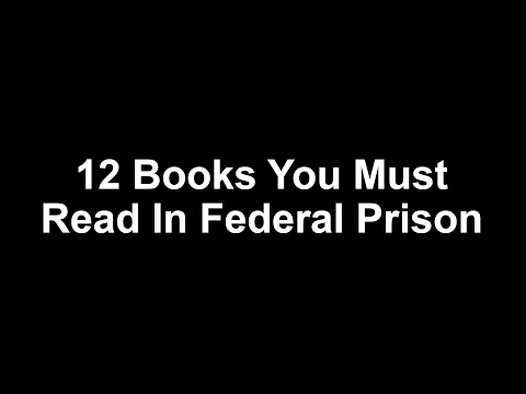 12 Books You Must Read In Federal Prison