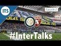 #InterTalks - Episode 2 | Inter - Torino Preview | Matchday 2