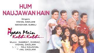 Hum Naujawan Hain - Official Audio Song   Pyaar Mein Kabhi Kabhi   Vishal Dadlani