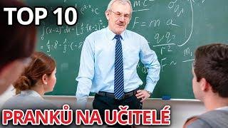 TOP 10 PRANKŮ NA UČITELÉ!