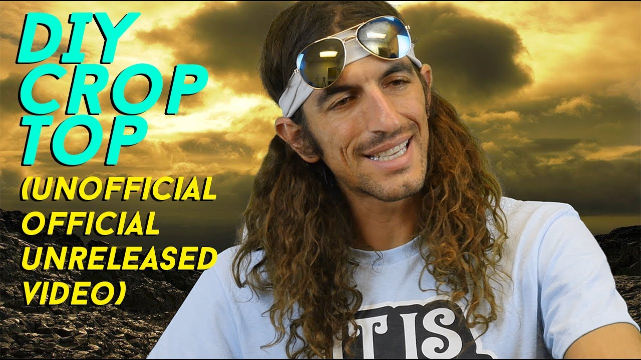 CROP TOP DIY! (Unofficial Official Unreleased Video)