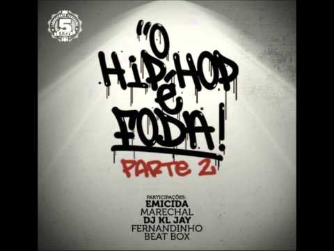 O Hip Hop É Foda feat Emicida & Marechal (Parte 2)