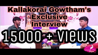 Kallakorai Gowtham's 1st ever Exclusive interview about his journey to our  UNIPU TV.