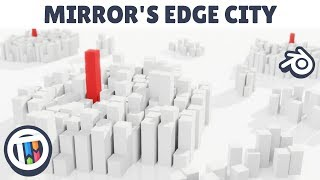 [TUTORIAL] How to create a Mirror's Edge style city in Blender 2.8 Eevee