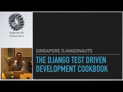 The Django Test Driven Development Cookbook - Singapore Djangonauts