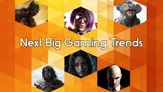 Top 7 Next Big Gaming Trends