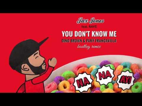 JAX JONES - YOU DON'T KNOW ME (Dino Brown & Paky Francavilla BOOTLEG)