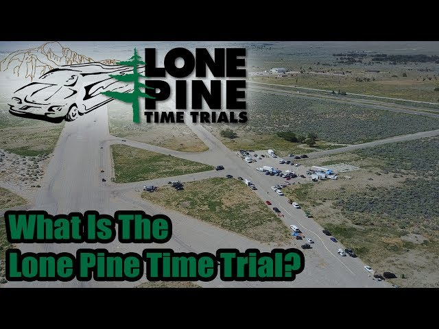 Lone Pine Time Trials-What Is Is And Why Should You Go? What To Expect