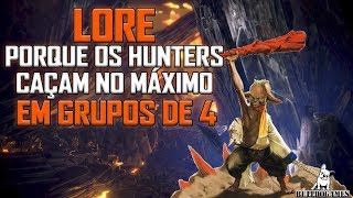 Monster Hunter World - LORE - PORQUE OS HUNTERS CAÇAM NO MÁXIMO EM GRUPOS DE 4!