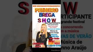 ESTOU CONCORRENDO COM UMA BELA CANÇÃO NO FESTIVAL SHOW BREGA NA WEB RÁDIO DOS MANOS