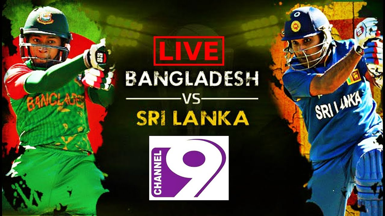 bangladesh vs Sri-Lanka live cricket match channel 9