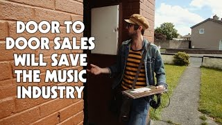 Door To Door Sales Will Save The Music Industry